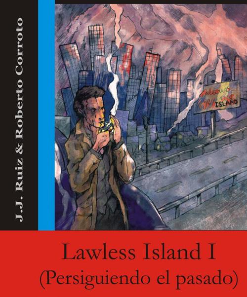 Lawless Island I: Persiguiendo el Pasado